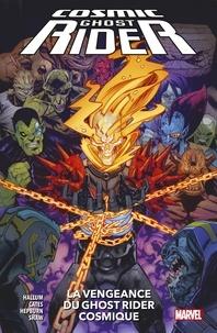 Dennis Hopeless et Donny Cates - Cosmic Ghost Rider : La vengeance du Ghost Rider Cosmique.