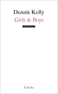 Dennis Kelly - Girls & Boys.