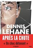 Dennis Lehane - Après la chute.