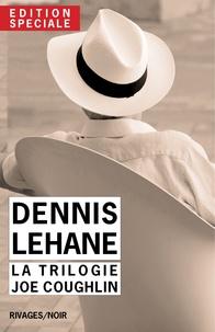 Dennis Lehane et Isabelle Maillet - Edition Spéciale Dennis Lehane - La trilogie Joe Coughlin - Un pays à l'aube, Ils vivent la nuit, Ce monde disparu.