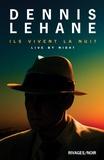Dennis Lehane - Ils vivent la nuit.