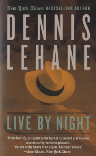 Dennis Lehane - Live by Night.