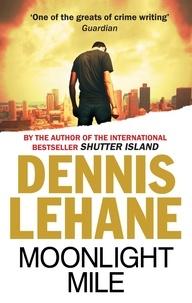 Dennis Lehane - Moonlight Mile.