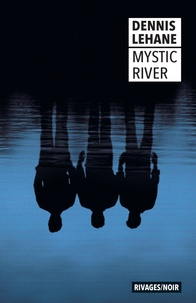 Dennis Lehane - Mystic River.