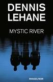 Dennis Lehane et Dennis Lehane - Mystic River.