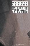 Dennis Lehane - Un dernier verre avant la guerre.