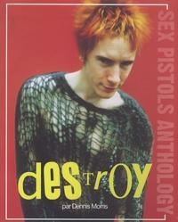 Dennis Morris - Destroy - Sex Pistols Anthology.