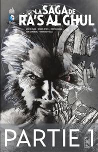 Dennis O'Neil et Mike Barr - Batman - La saga de Ra's al Ghul - La naissance du démon.