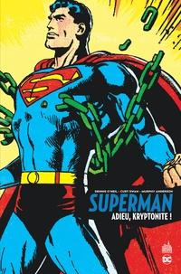 Dennis O'Neil et Curt Swan - Superman  : Adieu, kryptonite !.