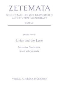 Dennis Pausch - Livius und der Leser - Narrative Strukturen in ab urbe condita.