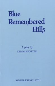 Dennis Potter - Blue Remembered Hills.