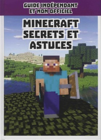 Dennis Publishing - Minecraft, secrets et codes de Minecraft - Guide indépendant et non officiel.