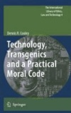 Dennis R. Cooley - Technology, Transgenics and a Practical Moral Code.