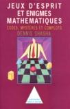 Dennis Shasha - Jeux d'esprit et énigmes mathématiques - Tome 2, Codes, mystères et complots.