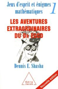 Dennis Shasha - Jeux d'esprit et énigmes mathématiques - Tome 1, Les aventures extraordinaires du Dr Ecco.