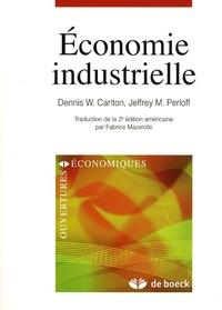 Economie industrielle - Dennis W. Carlton |