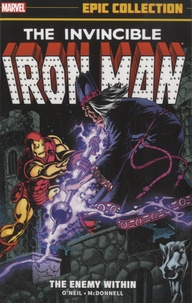 Denny O'Neil et Luke Mcdonnell - The Invincible Iron Man - The Enemy Within.