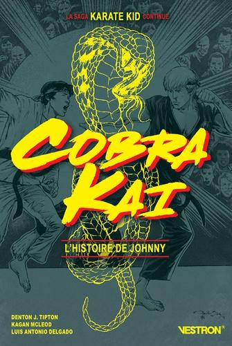 Denton J. Tipton et Kagan McLeod - Cobra Kai - L'histoire de Johnny.