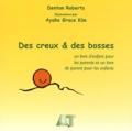 Denton Roberts - Des creux & des bosses - Un livre d'enfant pour les parents et un livre de parent pour les enfants.