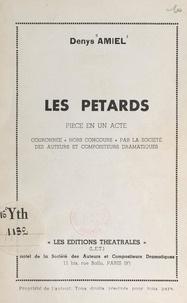 Denys Amiel - Les pétards - Pièce en un acte.