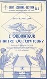 Denys Banssillon - L'Ordinateur : Maître ou serviteur ?.