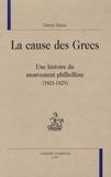 Denys Barau - La cause des Grecs - Une histoire du mouvement philhellène (1821-1829).