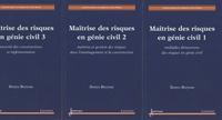 Denys Breysse - Maîtrise des risques en génie civil - 3 volumes.