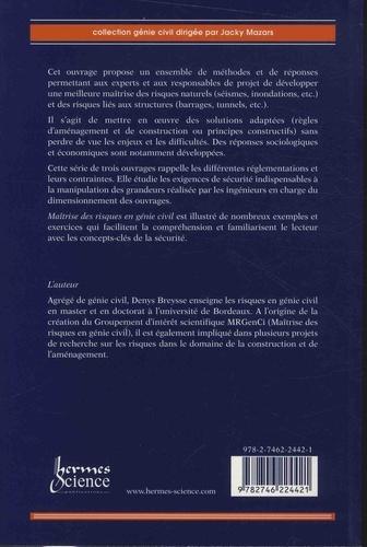 Maîtrise des risques en génie civil. Volume 2, Maîtrise et gestion des risques dans l'aménagement et la construction