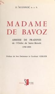 Denys Buenner et Pierre Marie Gerlier - Madame de Bavoz - Abbesse de Pradines de l'ordre de Saint-Benoît, 1768-1838.