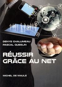 Denys Chalumeau et Pascal Queslin - Réussir grâce au Net.