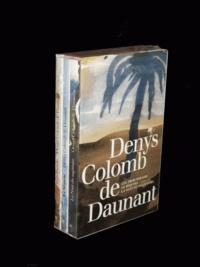 Denys Colomb de Daunant - Les Trois Paradis ; Le Séquoia ; La Nuit du sagittaire - Coffret en 3 volumes.