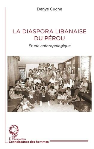 Denys Cuche - La diaspora libanaise du Pérou - Etude anthropologique.