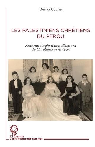 Les Palestiniens chrétiens du Pérou. Anthropologie d'une diaspora de Chrétiens orientaux