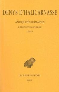 Denys d'Halicarnasse - Antiquités romaines - Tome 1, Introduction générale, Livre I.