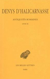 Denys d'Halicarnasse - Antiquités romaines - Tome 3, Livre III.