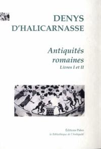 Denys d'Halicarnasse - Antiquités romaines - Tome 1, Livres I et II.