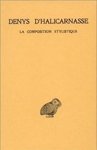 Denys d'Halicarnasse - Opuscules rhétoriques - Tome 3, La composition stylistique.