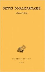 Denys d'Halicarnasse - Opuscules rhétoriques - Tome 2, Démosthène.