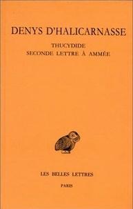 Denys d'Halicarnasse - Opuscules rhétoriques - Tome 4, Thucydide ; Seconde lettre à Ammée.