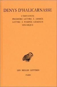 Denys d'Halicarnasse - Opuscules rhétoriques - Tome 5, L'imitation (fragments, Epitomé) ; Première lettre à Ammée ; Lettre à Pompée Géminos ; Dinarque.