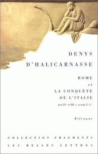 Denys d'Halicarnasse - Rome et la conquête de l'Italie aux IVe et IIIe siècles avant J-C. - Edition bilingue.