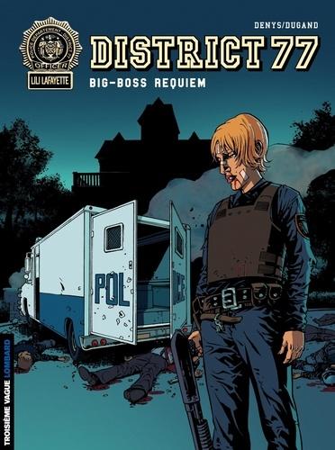 Denys et Jean-Phillipe Dugand - District 77 Tome 3 : Big-boss requiem.