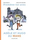 Denys Ezquerra et Hubert Poirot-Bourdain - Promène-toi avec Adèle et Hugo au Mans.