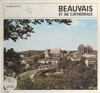 Denys Le Sayec et Édouard Grospiron - Beauvais et sa cathédrale - Oise (60).