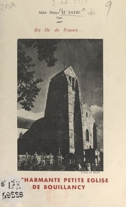 Denys Le Sayec et  Le Moult - En Île-de-France, la charmante petite église de Bouillancy.