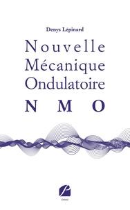Denys Lépinard - Nouvelle Mécanique Ondulatoire (NMO).
