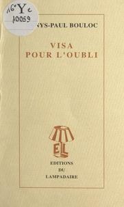 Denys-Paul Bouloc - Visa pour l'oubli.