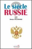 Denys Pluvinage - Le siècle Russie ? - Témoignages et réflexions.