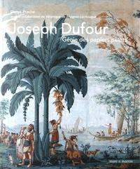 Denys Prache - Joseph Dufour - Génie des papiers peints.