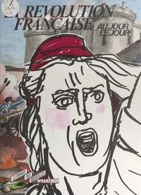 Denys Prache - La Révolution française au jour le jour.